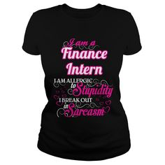 Finance Intern - Sweet Heart - This is an amazing thing for you. Select the product you want from the menu. Tees and Hoodies are available in several colors. You know this shirt says it all. Pick one up today! (intern Tshirts)