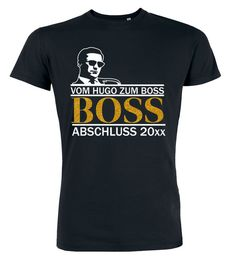 Vom Hugo zum Boss Abschluss T-Shirt