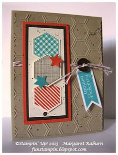 Fun Stampin' with Margaret! Six-Sided Sampler, Banner Greetings, Honeycomb TIEF, (masculine version) : ) Margaret Raburn