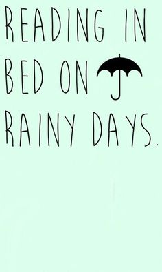 You know you're a bookworm if you're excited for rainy summer days so you can stay in bed and read.