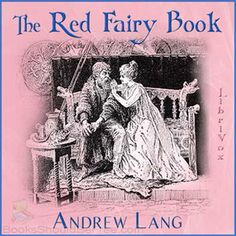 The Red Fairy Book by Andrew Lang.  (Free audiobook for streaming or download.)