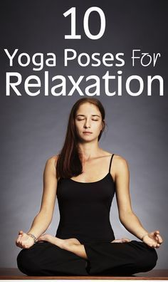 Top 10 Yoga Poses For Relaxation