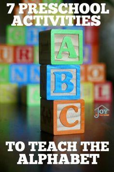7 Preschool Activities to Teach the Alphabet - Hands-on learning to teach the alphabet.   www.joyinthehome.com