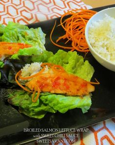 Broiled Salmon Sweet Chili Lettuce Wraps RECIPE | Sweet Savant