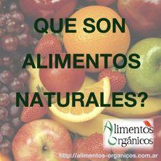 todo lo que necesitas saber de alimentos naturales