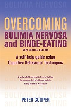 Buy Overcoming Bulimia Nervosa and Binge Eating Edition by Peter J. Cooper at Mighty Ape NZ. A Books on Prescription Title Step-by-step - the proven path to recovery from bulimia nervosa and binge-eating One in twenty women in the Wester. Mental Health And Wellbeing, Mental Health Conditions, University Of Reading, Better Books, Step Program, Binge Eating, Postpartum Depression, Intuitive Eating, Self Help
