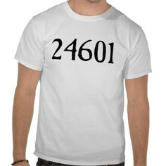This 24601 shirt is SUCH a theatre nerd gift! Love it.  #Theater Gift #les miserables #les miz