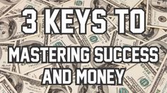 1 Guru's Advice on the 3 Keys to Mastering Success... maybe