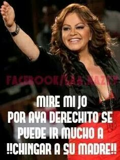 por alla derechito, mijo! And no this does not apply to my life...I just love jenni! Lol                                                                                                                                                                                 Más