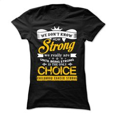 Strong1 – Childhood Cancer T Shirt, Hoodie, Sweatshirts - t shirt design #fashion #style