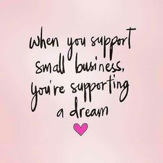 When you support small business, You& supporting a dream. Small Business Quotes, Small Business Saturday, Business Advice, Business Cards, Farmasi Cosmetics, Body Shop At Home, Motivational Quotes, Inspirational Quotes, Shopping Quotes