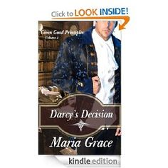 Darcy's Decision (Given Good Principles) by Maria Grace