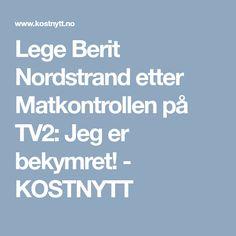 Lege Berit Nordstrand etter Matkontrollen på TV2: Jeg er bekymret! - KOSTNYTT