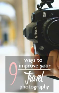 9 Ways to Improve Your Travel Photography Skills | Travel photography skills | best camera for traveling | best tips for travel photos | how to get better travel pictures