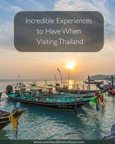 Incredible Experiences to Have When Visiting Thailand