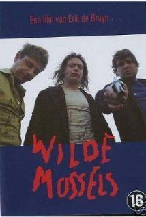 Wilde mossels - You would not understand it...great movie.