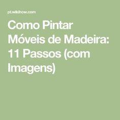 Como Pintar Móveis de Madeira: 11 Passos (com Imagens)