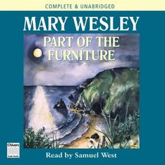 Part Of The Furniture by Mary Wesley, read by Samuel West