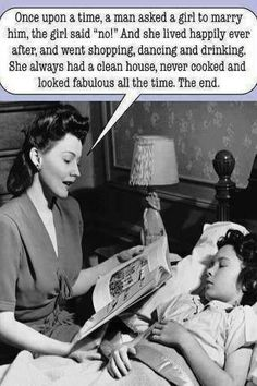 I wish my Mama would have read me this bedtime story . Not really but did think this was funny Josie Loves, Funny Captions, Funny Relationship, Bedtime Stories, Bedtime Quotes, My Guy, Just For Laughs, I Smile, Happily Ever After
