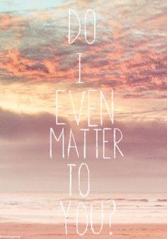 #DoIevenmattertoyou
