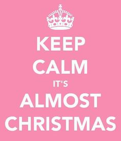 It's almost Christmas..