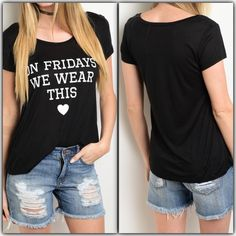 Black Top On Friday's We Wear This Large Black Top On Friday's We Wear This ,.. 100% Rayon Size Small,.. Available in Small, Medium & Large. Made in the USA Tops