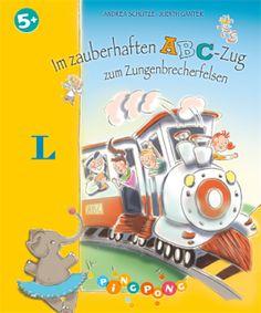 Büchereckerl: Im zauberhaften ABC-Zug zum Zungenbrecherfelsen