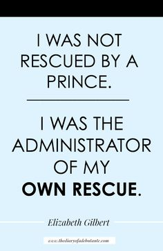 """I was not rescued by a prince. I was the administrator of my own rescue."" Great Elizabeth Gilbert quote for Women's History Month Powerful Quotes, Powerful Women, Elizabeth Gilbert Quotes, Young Women Lessons, Woman Quotes, Quotes Women, Career Quotes, Historical Quotes, Badass Women"