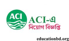 Aci Limited Job Circular - Job circular 2018