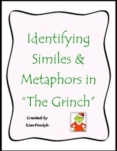 "Students are asked to listen to ""The Grinch"", analyze the song lyrics & identify similes and metaphors. An extension activity also asks them to rewrite the song after he finds the true meaning of Christmas with their own similes and metaphors."