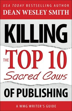 Killing the Top Ten Sacred Cows of Publishing: #8… You Can't Make a Living with Your Fiction - My mind. Has Just. Been blown. Learn copyright, make money.  Magic Bakery