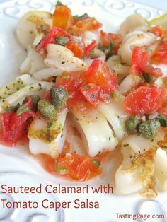 Sauteed calamari with tomato caper salsa - a healthier, tastier option to frying