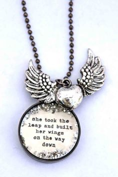 She Took The Leap And Built Her Wings On The Way Down - Charm necklace by Beth Quinn Designs.