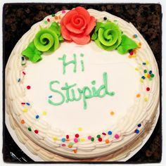 Hi Stupid #cake