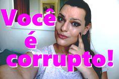 VOCÊ É CORRUPTO! | MARCELLA ALMEIDA