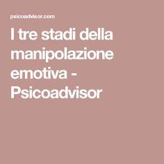 I tre stadi della manipolazione emotiva - Psicoadvisor