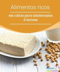 Lactose: conheça alimentos ricos em cálcio para intolerantes  O cálcio é talvez o mineral mais importante, para o corpo humano, por isso, para quem apresenta intolerância à lactose é importante buscar alternativas.
