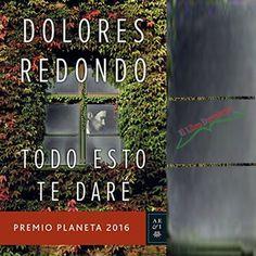 """#Reseña """"Todo esto te daré"""" de Dolores Redondo #PremioPlaneta2016 Ed. Planeta http://ellibrodurmiente.org/todo-esto-te-dare-dolores-redondo/ Su nuevo escenario es fascinante. Afortunadamente hay parajes y entornos excelentes para dar y regalar juego en nuestra geografía. La Ribeira Sacra gallega es su nueva propuesta......."""