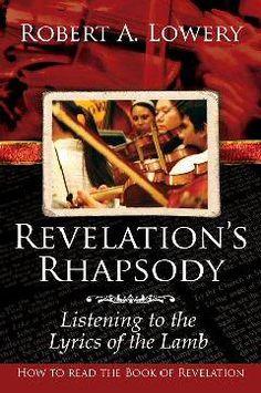 Revelation's Rhapsody  Author: Robert Lowery College Press Publishing Book