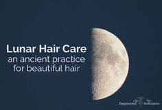 Lunar hair care was practiced by traditional cultures across the globe. Optimize your hair health according to the moon's energetic cycles.