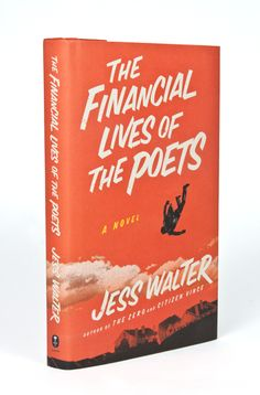 THE FINANCIAL LIVES OF THE POETS by JESS WALTER designed by RICHARD LJOENES
