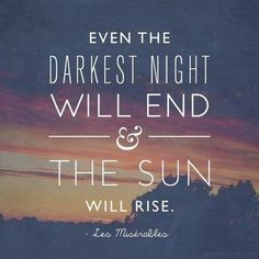 "Les Miserables --just an echo from Psalms ""'Weeping endures for a night, but joy comes in the morning!"