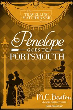 Penelope Goes To Portsmouth (The Traveling Matchmaker series Book 3) by [Beaton, M. C.]