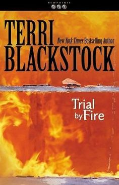 Need to get this one and read it.  Trial by Fire Vol. 4 by Terri Blackstock (2000, Paperback)