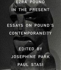 Ezra Pound In The Present: Essays On Pound's Contemporaneity PDF