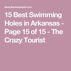 15 Best Swimming Holes in Arkansas - Page 15 of 15 - The Crazy Tourist