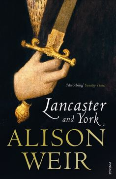 35. Lancaster and York: The Wars of the Roses by Alison Weir