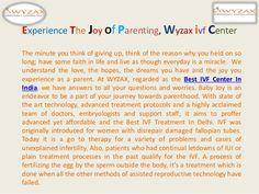 Best Surrogacy  Experience The Joy Of Parenting, Wyzax ivf Center by Wyzax Surrogacy via slideshare