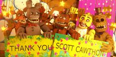You're welcome Scott Cawthon but to me no.we (me and all FNAF fan) are going to say thank you, thank you so much for making a great game. Thank You Scott Cawthon! Scott Cawthon, Freddy 's, Fnaf 1, Freddy Fazbear, Sister Location, Five Nights At Freddy's, Thankful, Christmas Ornaments, Games