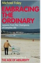 Embracing the Ordinary by Michael Foley - review | Books | The Guardian